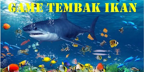 Karakteristik Agen Tembak Ikan Terpercaya Di Indonesia