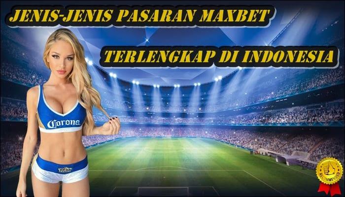 Jenis-Jenis Pasaran Maxbet Terlengkap Di Indonesia